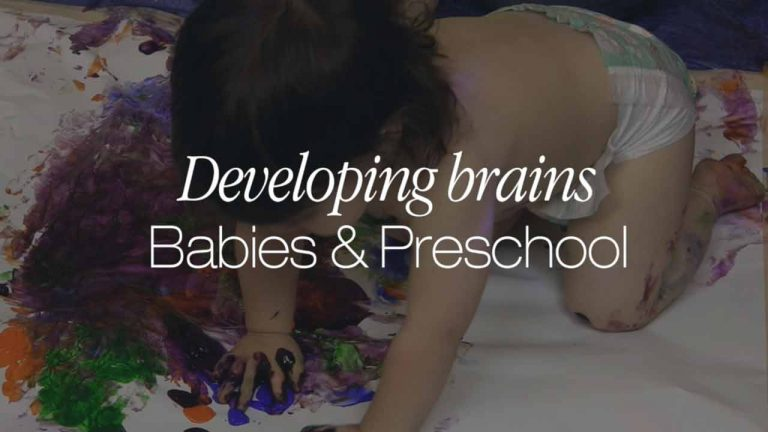 Developing brains: Babies and preschool